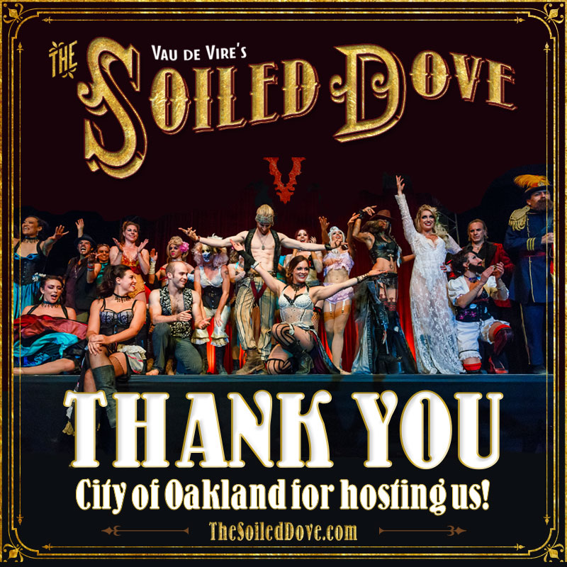Thanks for joining us for The Soiled Dove, and to the City of Oakland for hosting!