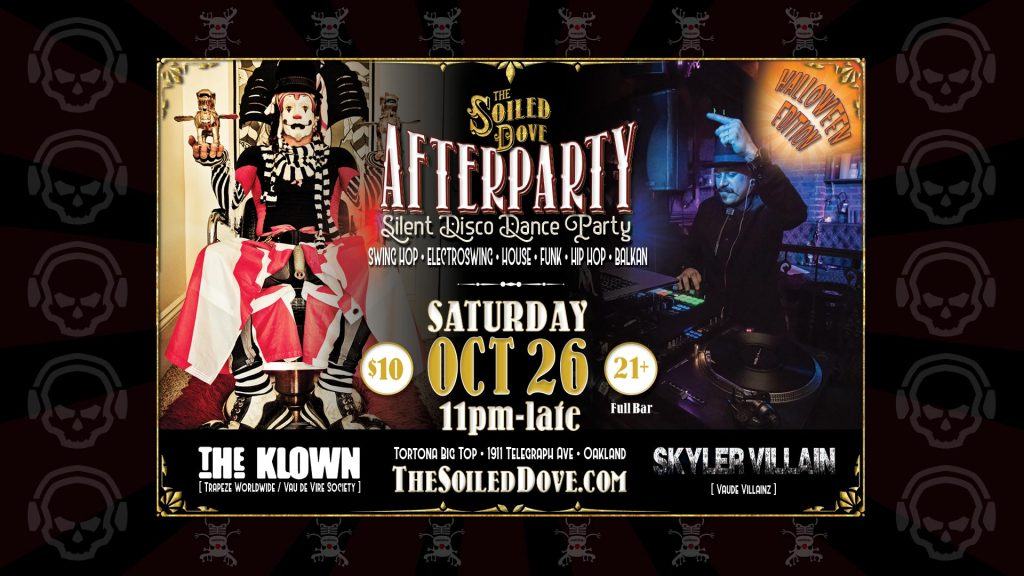 The Soiled Dove silent disco Afterparties, Halloween Edition - Oct 26, 2019 - Tortona Big Top in downtown Oakland